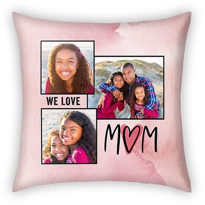 We Love Mom Custom Pillows